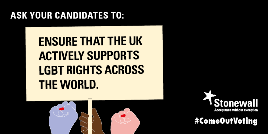 Ensure that the UK actively supports LGBT rights across the world