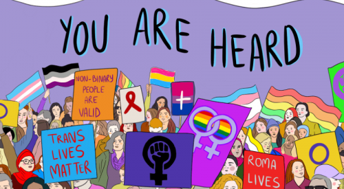 Drawing of a banner reading 'you are heard', with various LGBTQ+ flags and slogans in front.